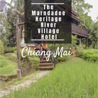 All You Need to Know About The Marndadee Heritage River Village in Chiang Mai Before You Stay!