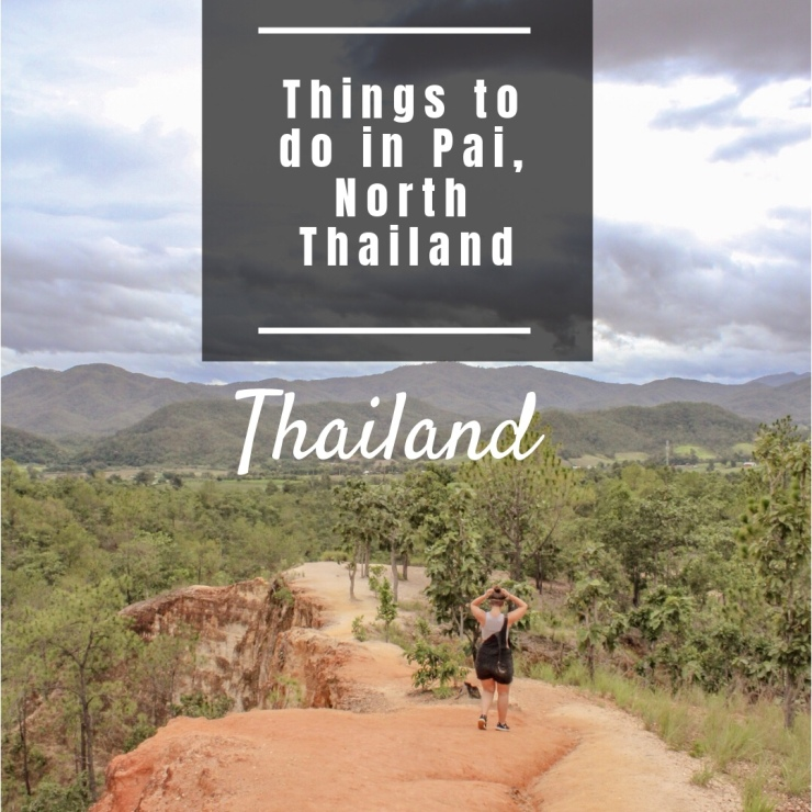 Things to do in Pai, North Thailand - everything you need to know about what to do when you are in Pai.