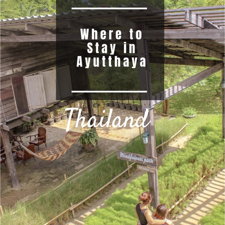 Where to stay in Ayutthaya, Thailand