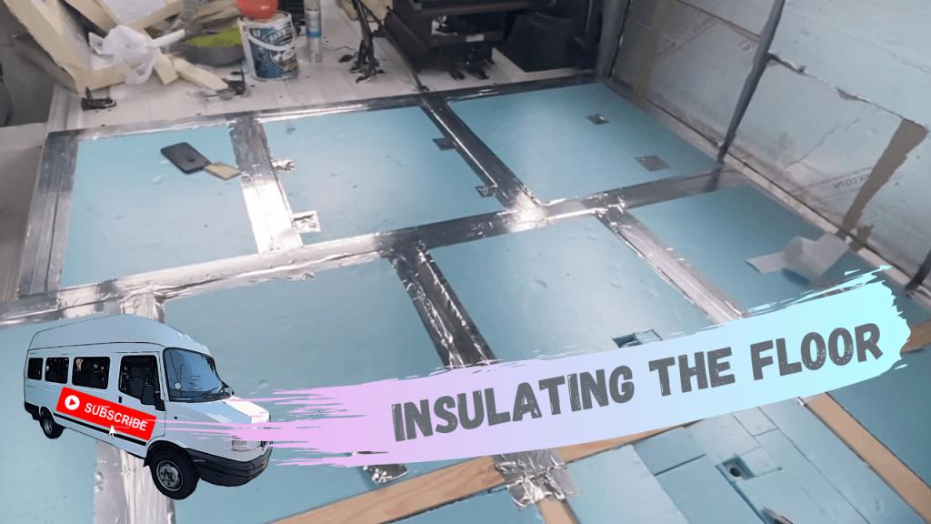 Insulating the Floor Van Build Series